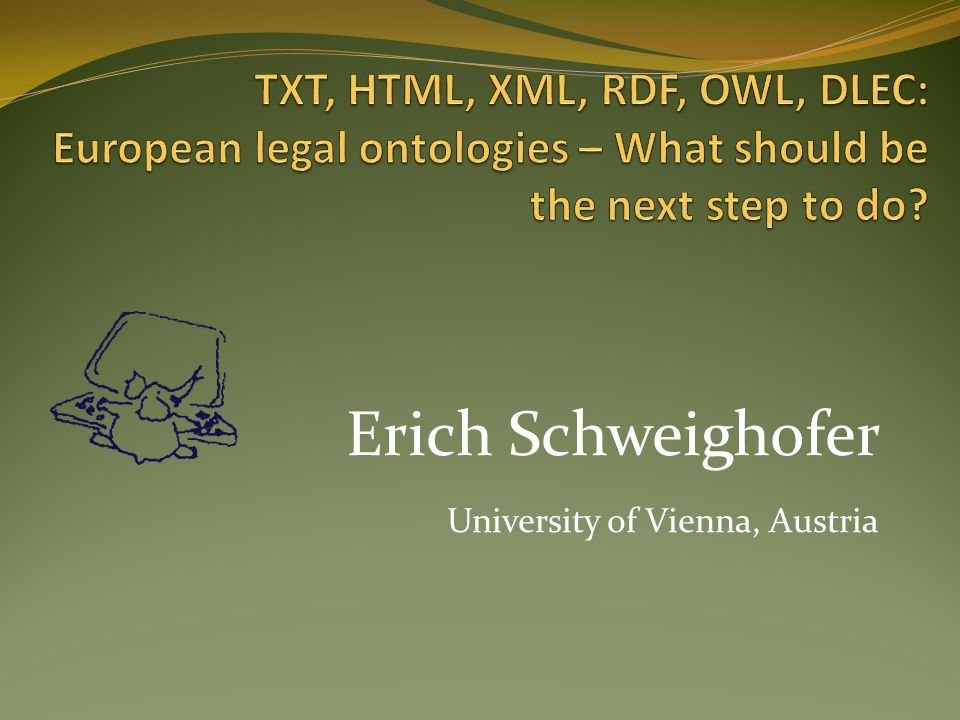 Erich Schweighofer University of Vienna, Austria