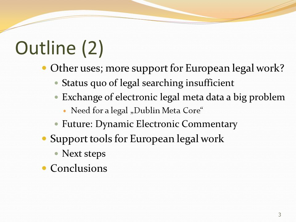 Outline (2) Other uses; more support for European legal work