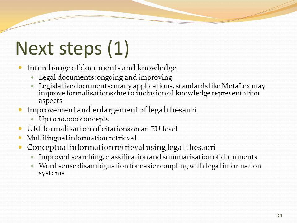 Next steps (1) Interchange of documents and knowledge