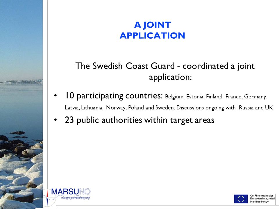 The Swedish Coast Guard - coordinated a joint application: