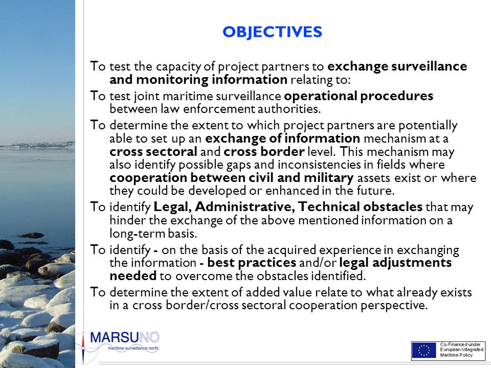 OBJECTIVES To test the capacity of project partners to exchange surveillance and monitoring information relating to: