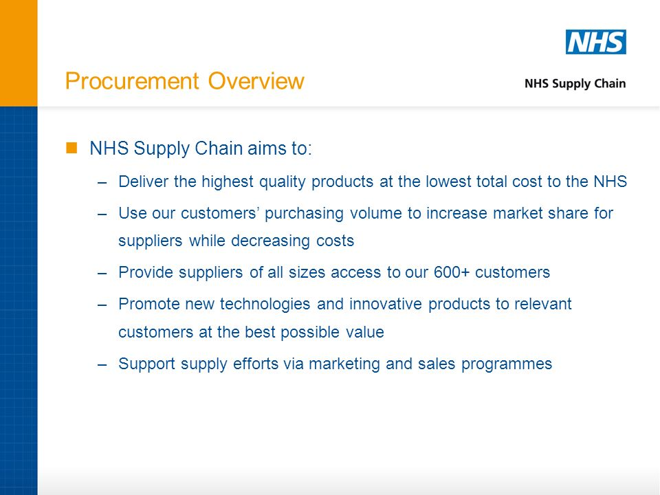 Procurement Overview NHS Supply Chain aims to: