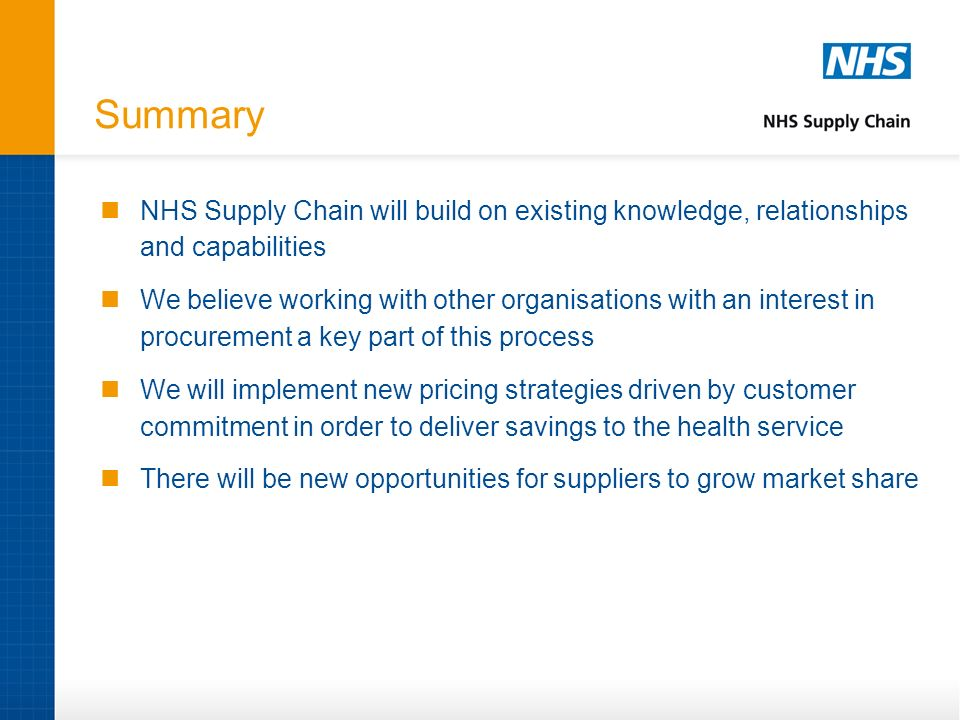 Summary NHS Supply Chain will build on existing knowledge, relationships and capabilities.