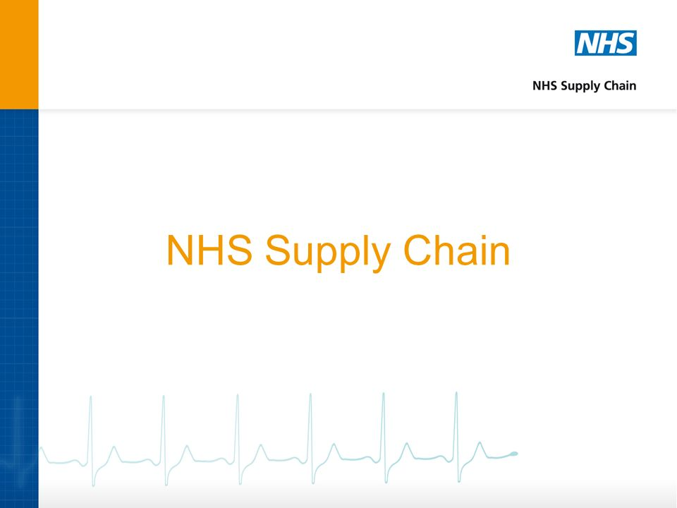 NHS Supply Chain It might be helpful to begin by recapping on the process that led to the formation of NHS Supply Chain.
