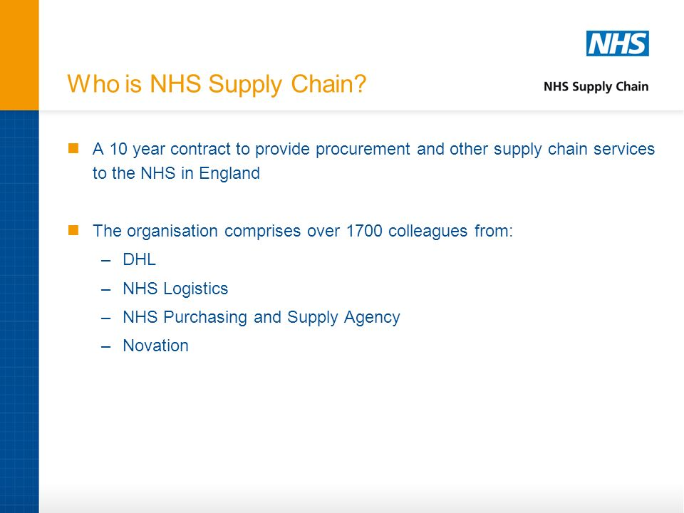 Who is NHS Supply Chain A 10 year contract to provide procurement and other supply chain services to the NHS in England.