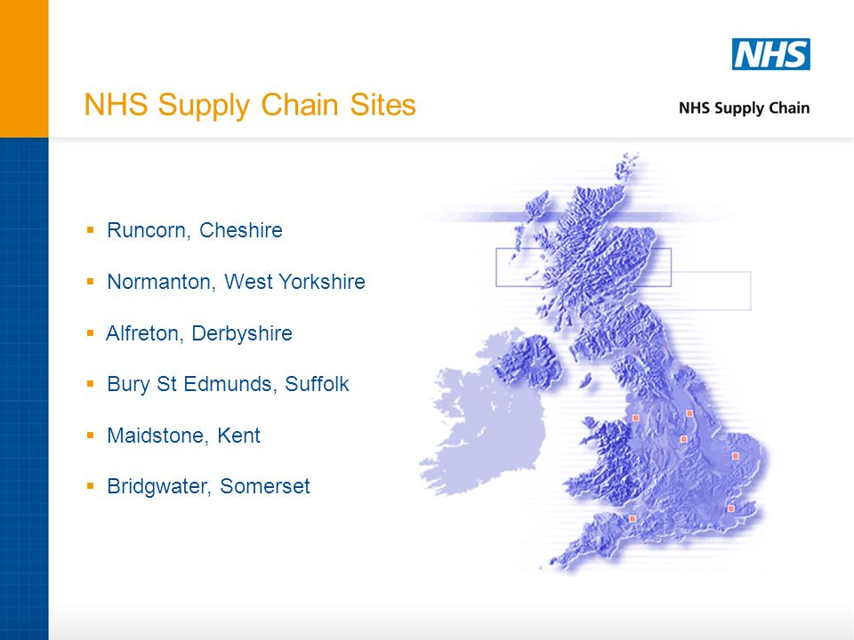 NHS Supply Chain Sites Runcorn, Cheshire Normanton, West Yorkshire