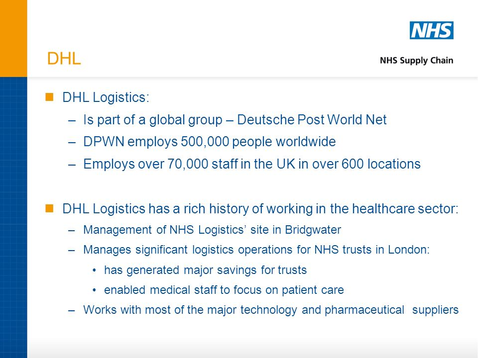 DHL DHL Logistics: Is part of a global group – Deutsche Post World Net