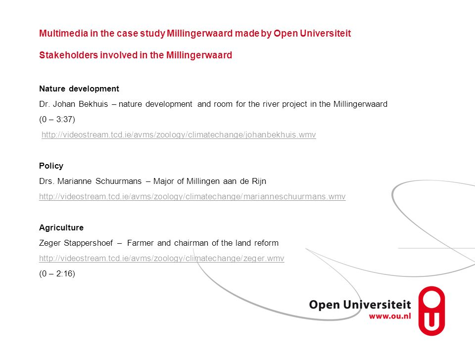 Multimedia in the case study Millingerwaard made by Open Universiteit Stakeholders involved in the Millingerwaard