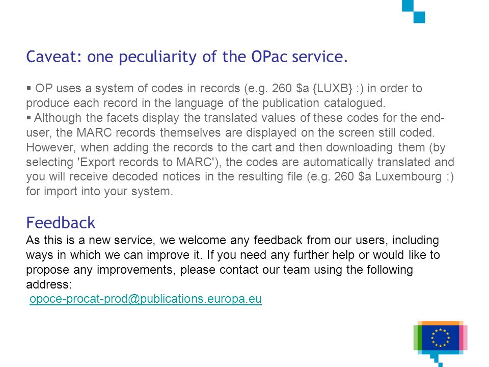 Caveat: one peculiarity of the OPac service.