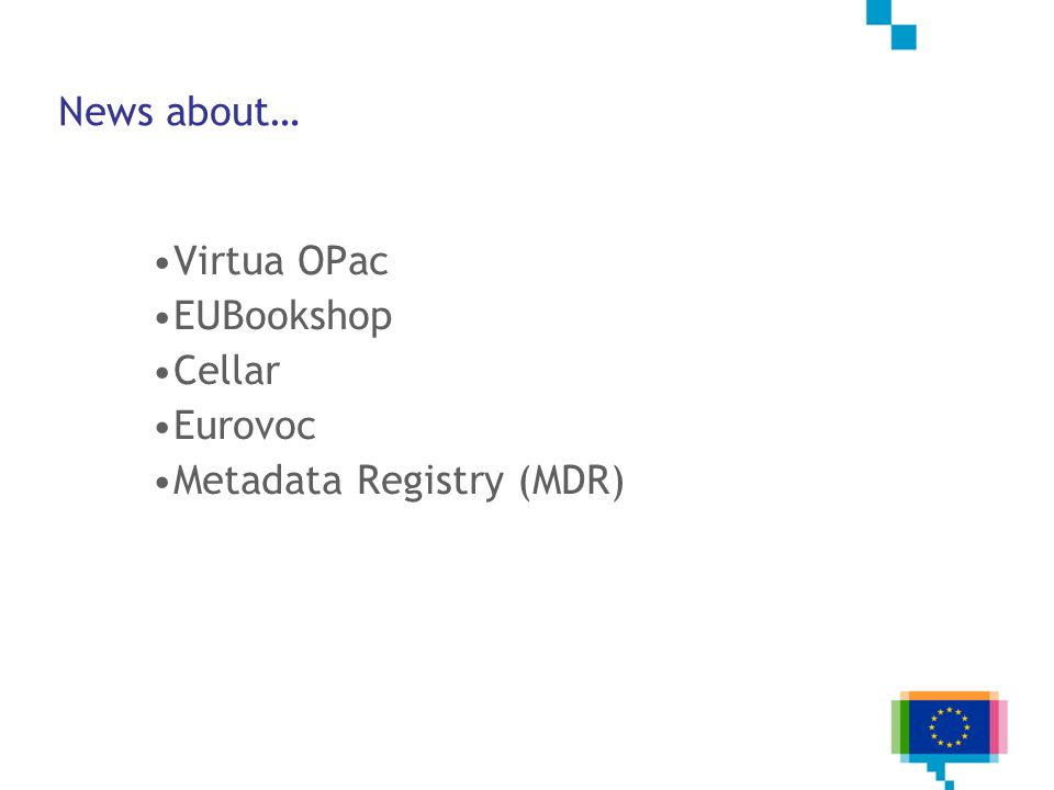 News about… Virtua OPac EUBookshop Cellar Eurovoc Metadata Registry (MDR)