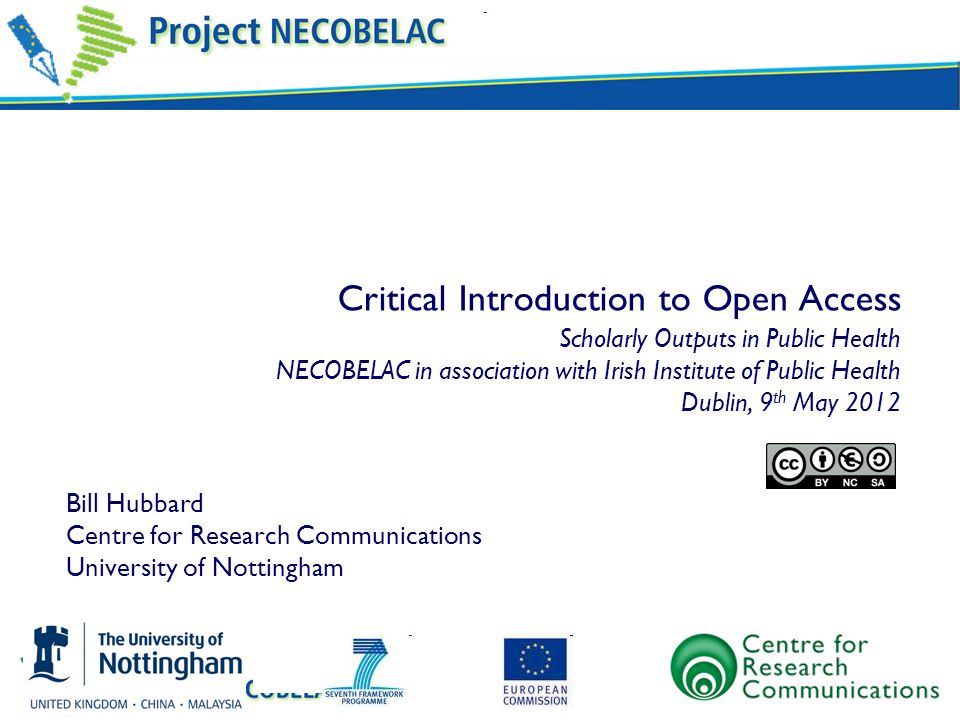 Critical Introduction to Open Access Scholarly Outputs in Public Health NECOBELAC in association with Irish Institute of Public Health Dublin, 9th May 2012