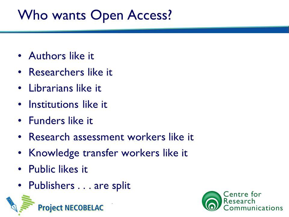 Who wants Open Access Authors like it Researchers like it