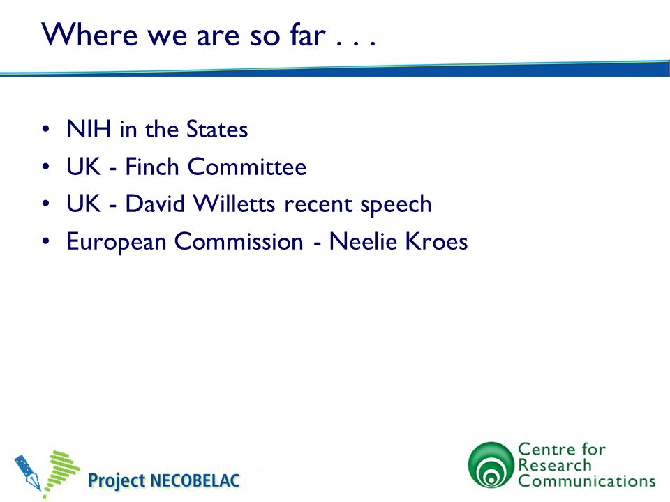 Where we are so far . . . NIH in the States UK - Finch Committee