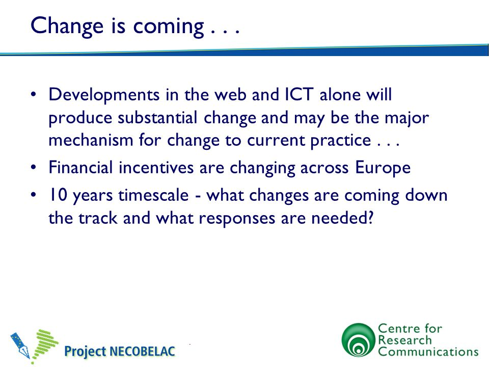 Change is coming . . .