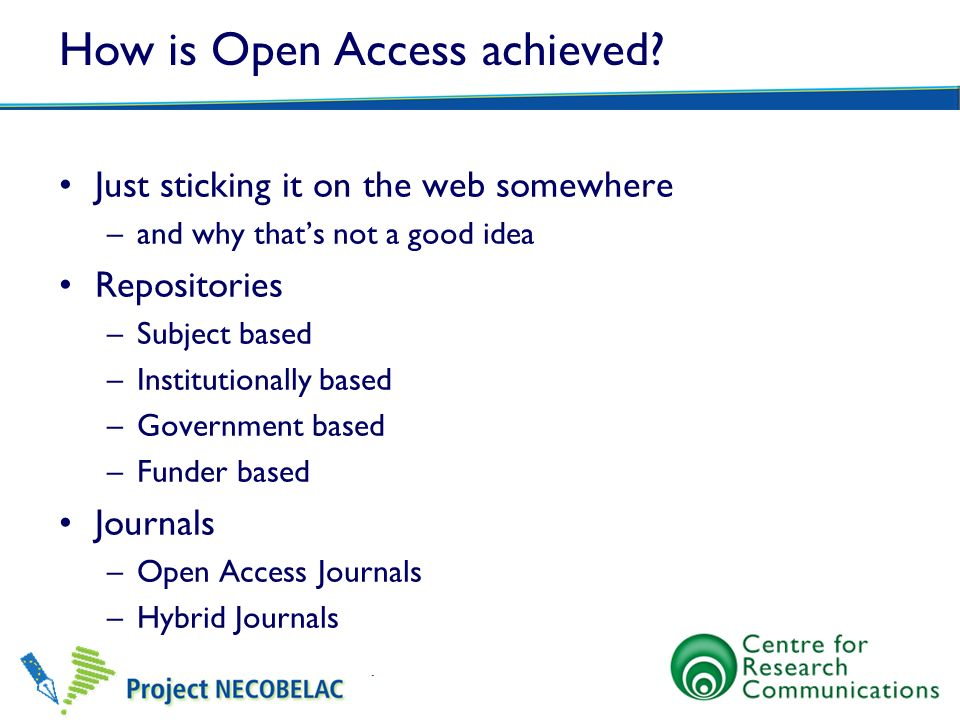How is Open Access achieved