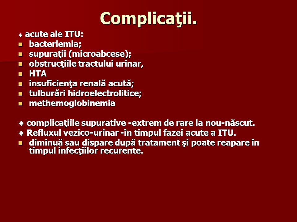 Complicaţii. bacteriemia; supuraţii (microabcese);