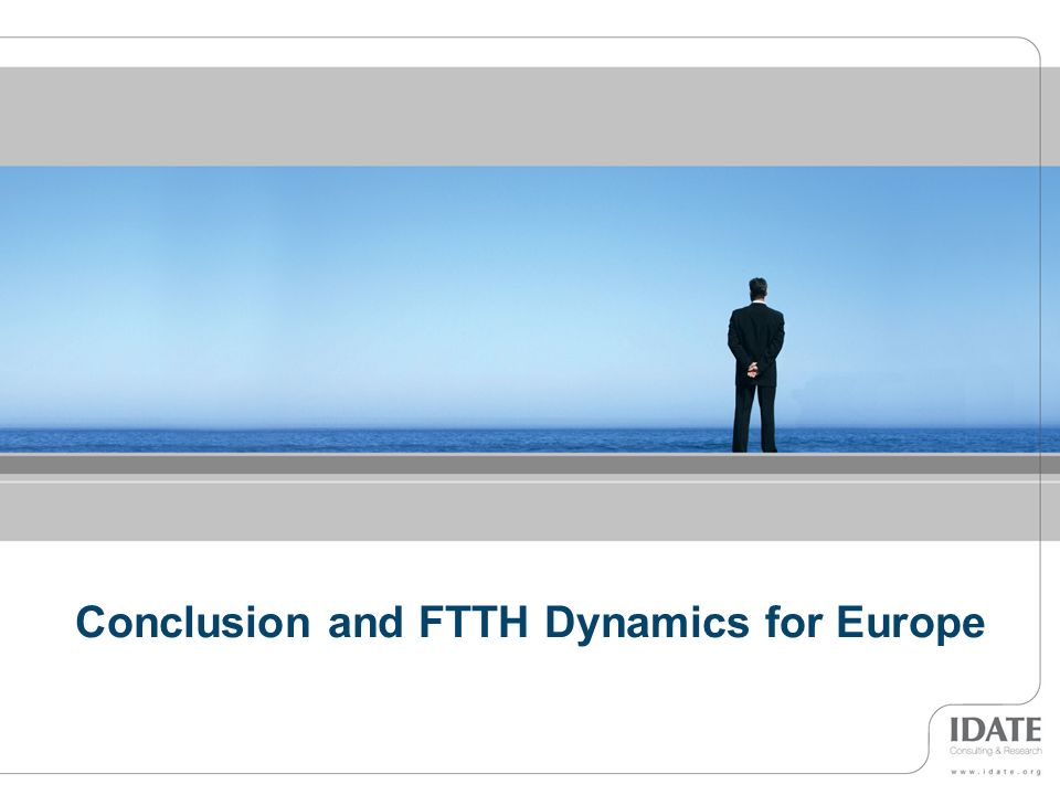 Conclusion and FTTH Dynamics for Europe