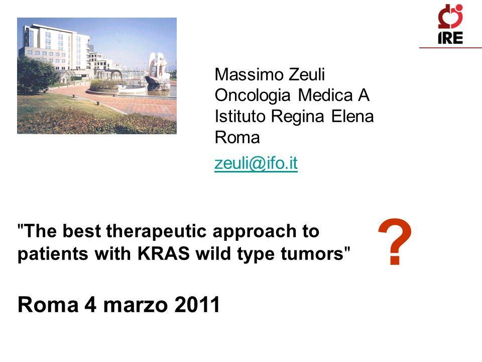Massimo Zeuli Oncologia Medica A Istituto Regina Elena Roma zeuli@ifo