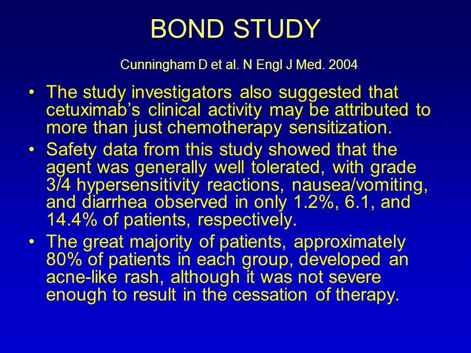 BOND STUDY Cunningham D et al. N Engl J Med. 2004
