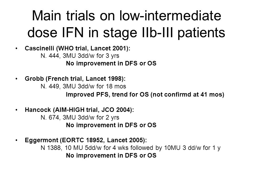 Main trials on low-intermediate dose IFN in stage IIb-III patients