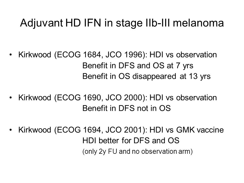 Adjuvant HD IFN in stage IIb-III melanoma
