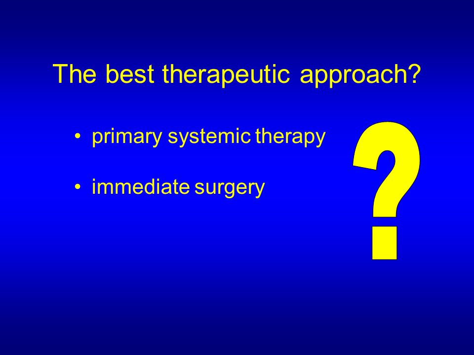 The best therapeutic approach