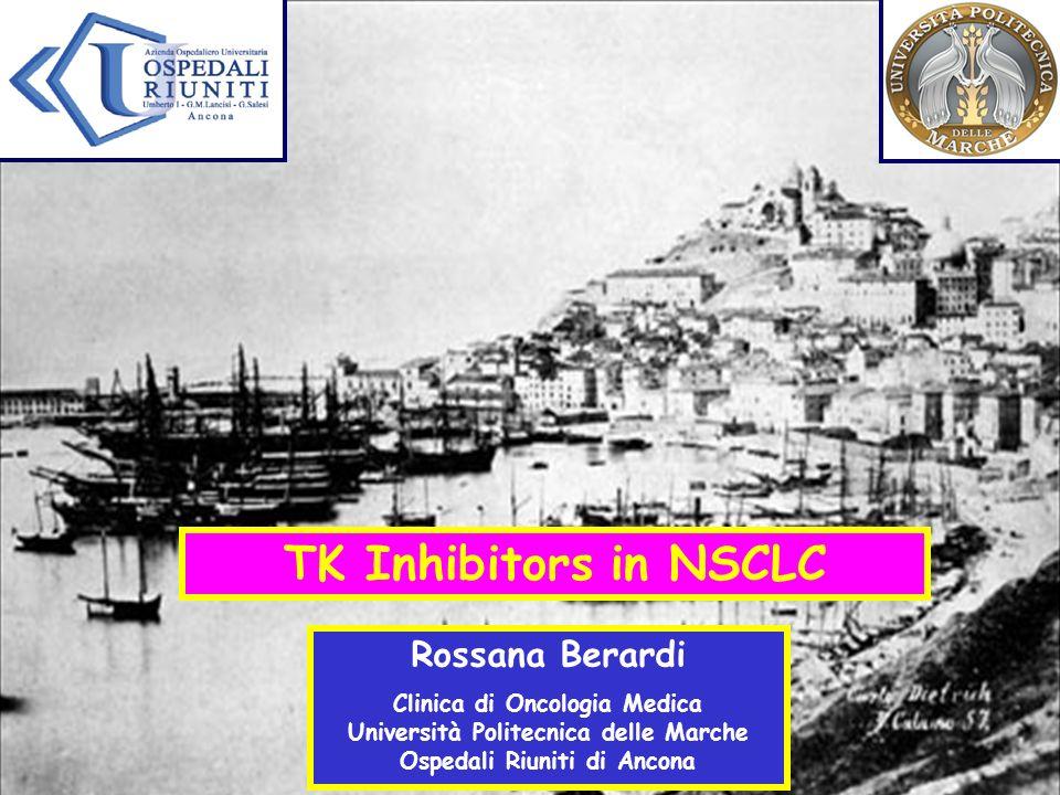TK Inhibitors in NSCLC Rossana Berardi