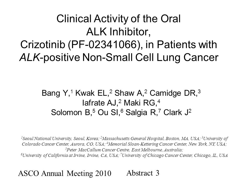 Clinical Activity of the Oral ALK Inhibitor, Crizotinib (PF ), in Patients with ALK-positive Non-Small Cell Lung Cancer