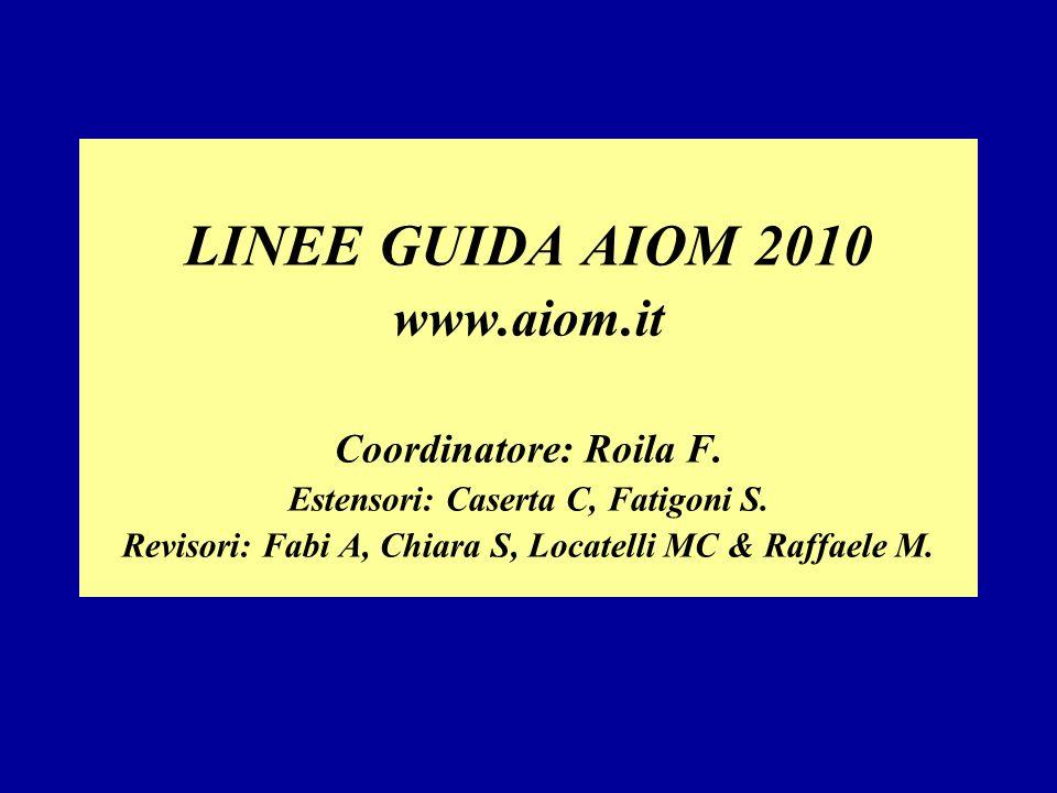 LINEE GUIDA AIOM 2010 www.aiom.it Coordinatore: Roila F.
