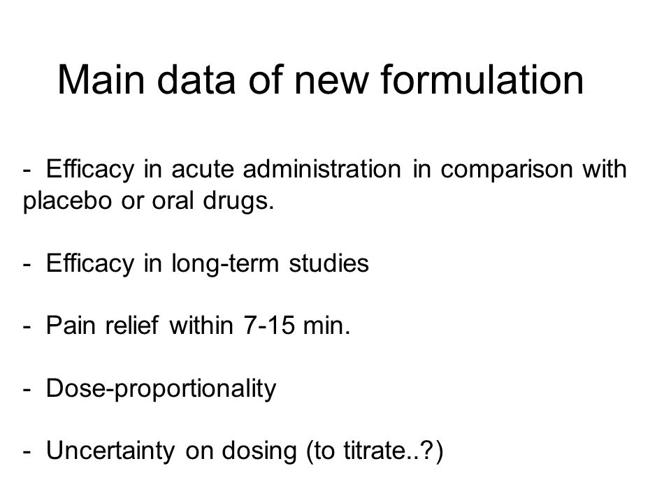 Main data of new formulation - Efficacy in acute administration in comparison with placebo or oral drugs.