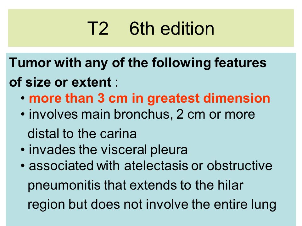 T2 6th edition Tumor with any of the following features