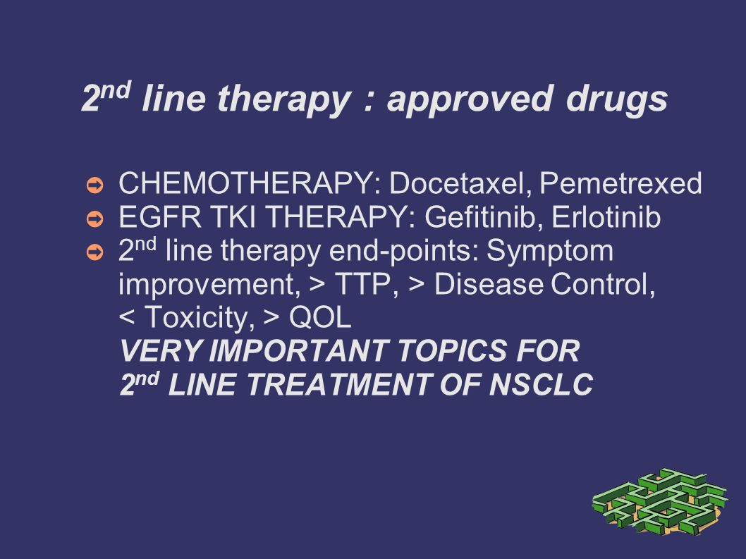 2nd line therapy : approved drugs
