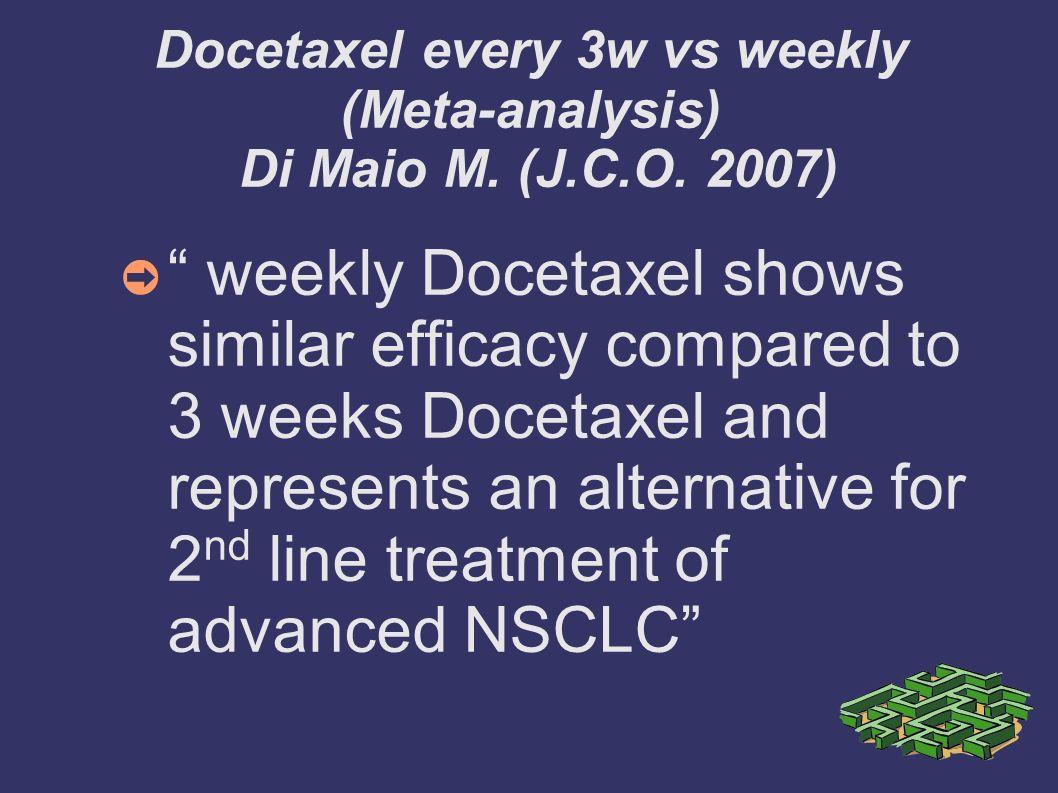 Docetaxel every 3w vs weekly (Meta-analysis) Di Maio M. (J.C.O. 2007)