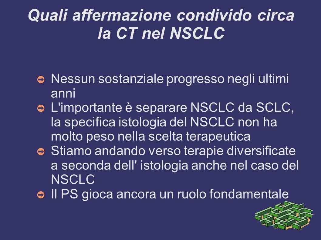 Quali affermazione condivido circa la CT nel NSCLC