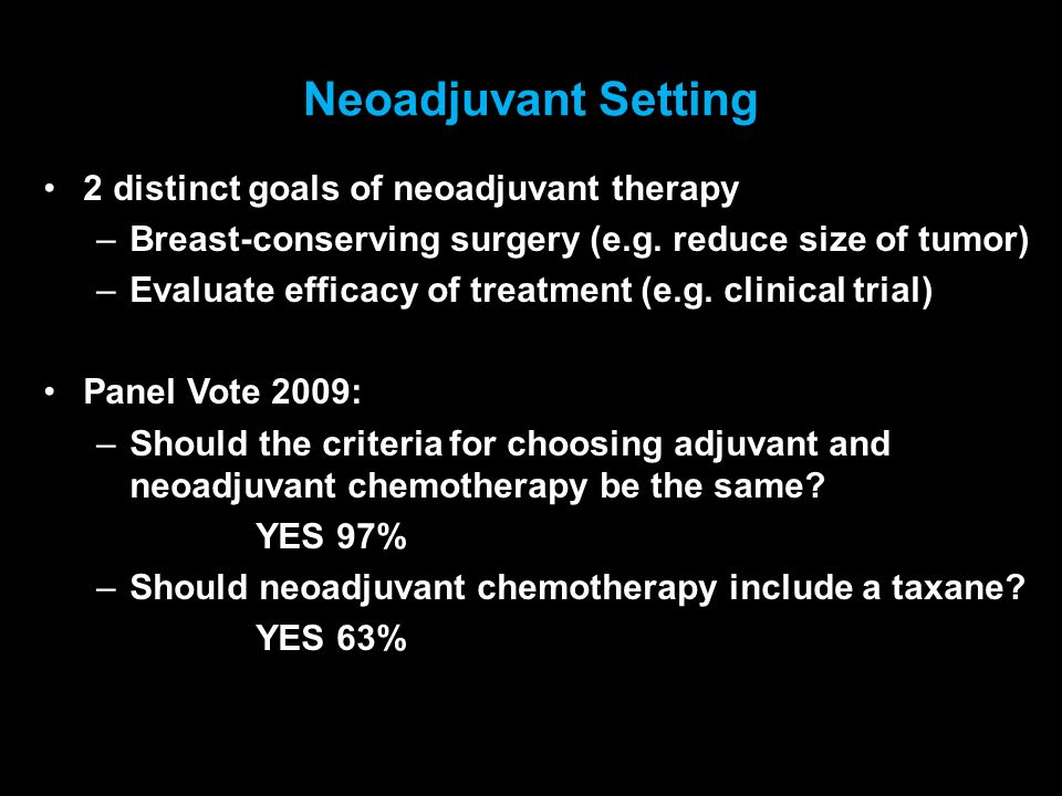 Neoadjuvant Setting 2 distinct goals of neoadjuvant therapy