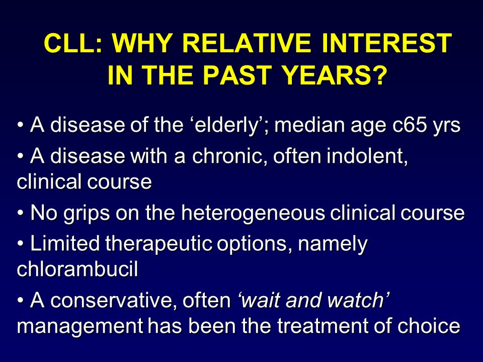 CLL: WHY RELATIVE INTEREST IN THE PAST YEARS