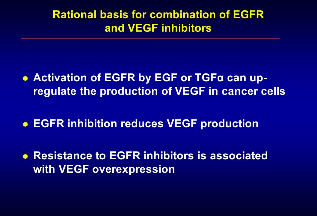 Rational basis for combination of EGFR and VEGF inhibitors