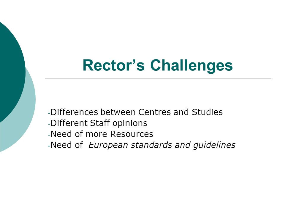 Rector's Challenges Differences between Centres and Studies