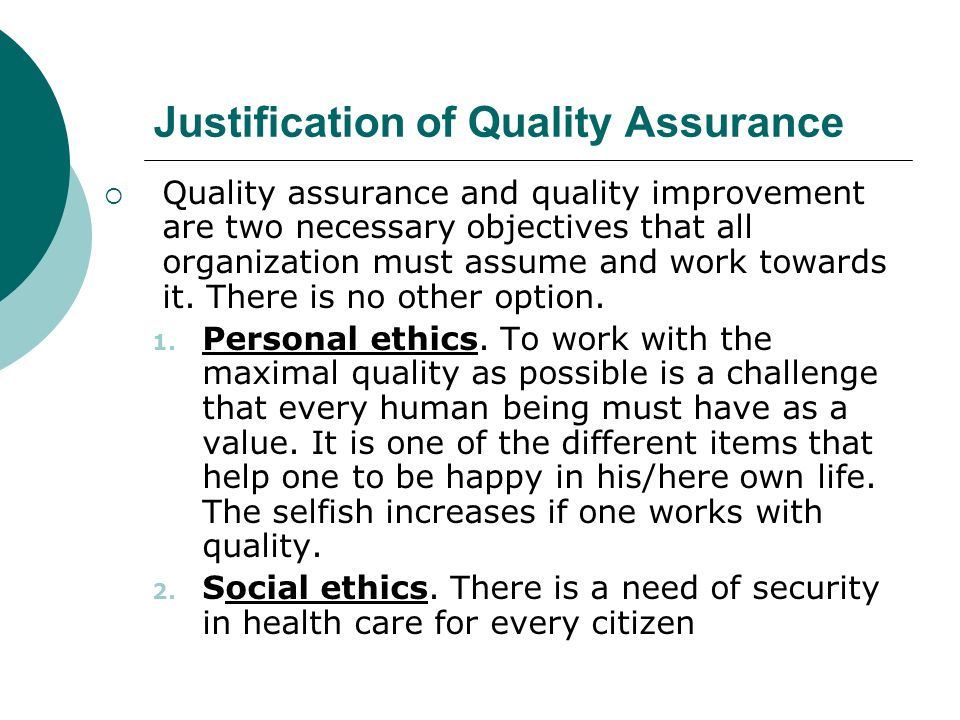 Justification of Quality Assurance