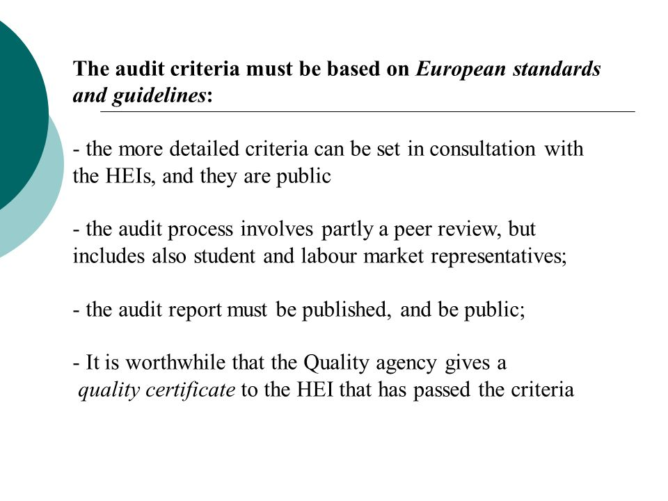 The audit criteria must be based on European standards