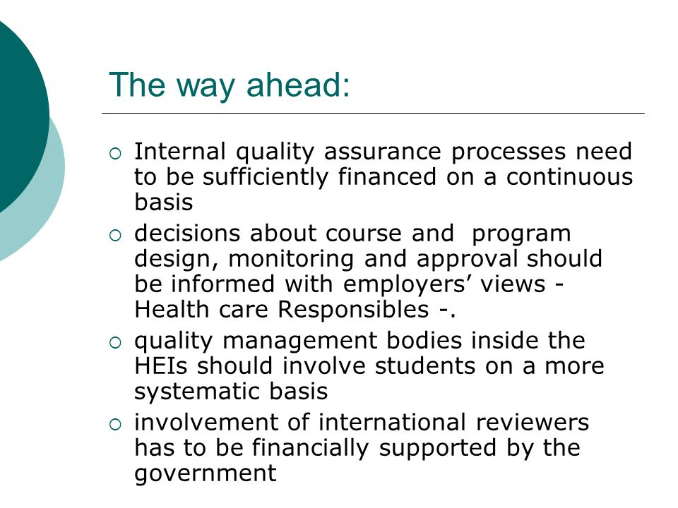 The way ahead: Internal quality assurance processes need to be sufficiently financed on a continuous basis.