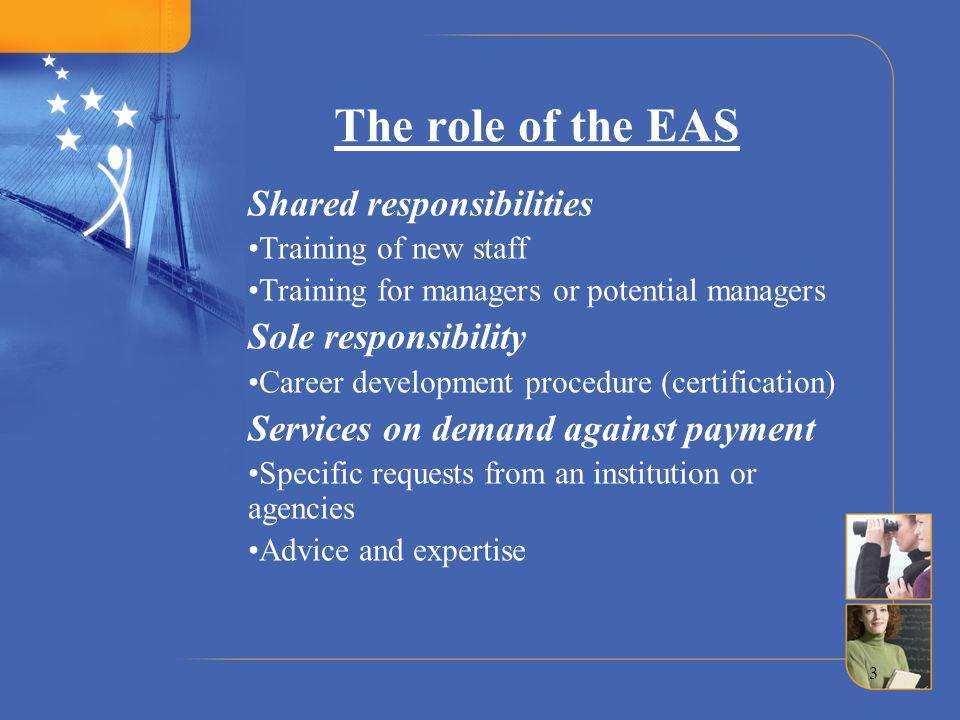 The role of the EAS Shared responsibilities Sole responsibility