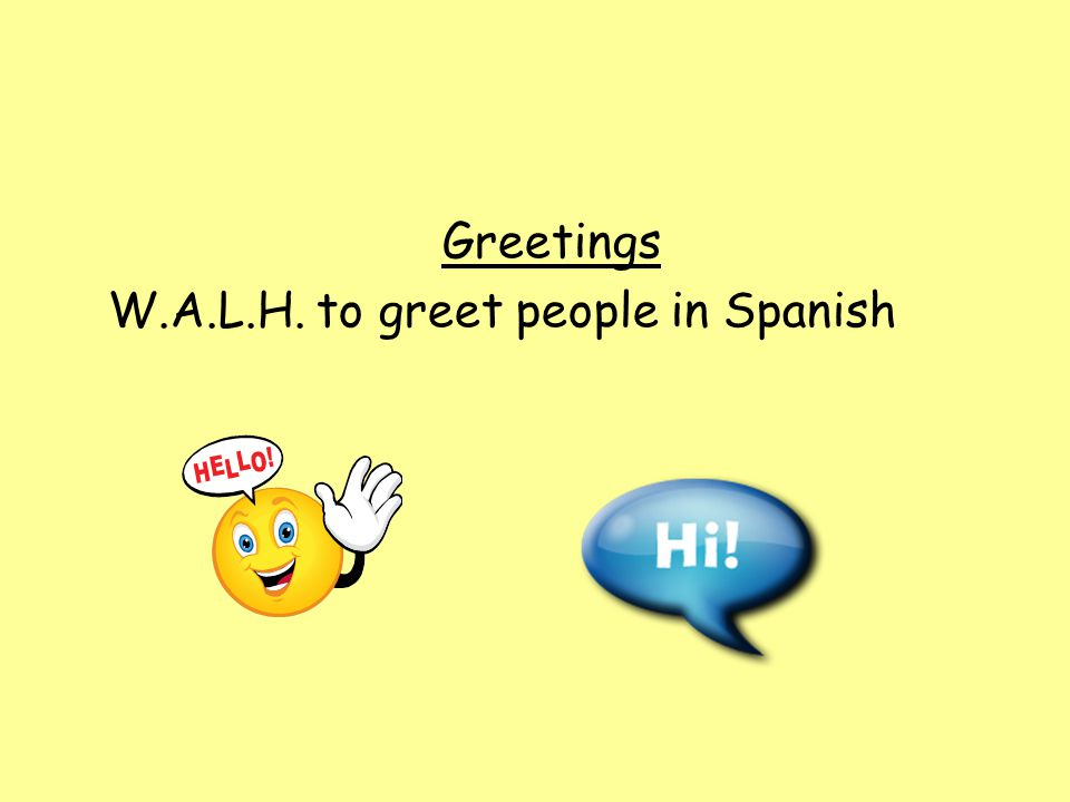 Greetings walh to greet people in spanish ppt download 1 greetings walh to greet people in spanish m4hsunfo Gallery