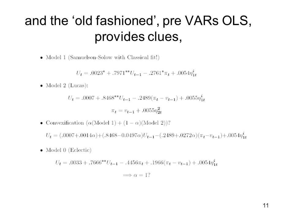 and the 'old fashioned', pre VARs OLS, provides clues,