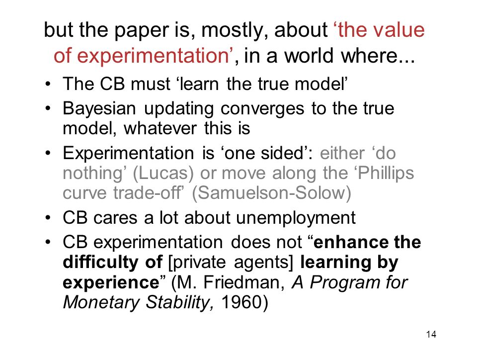 but the paper is, mostly, about 'the value of experimentation', in a world where...