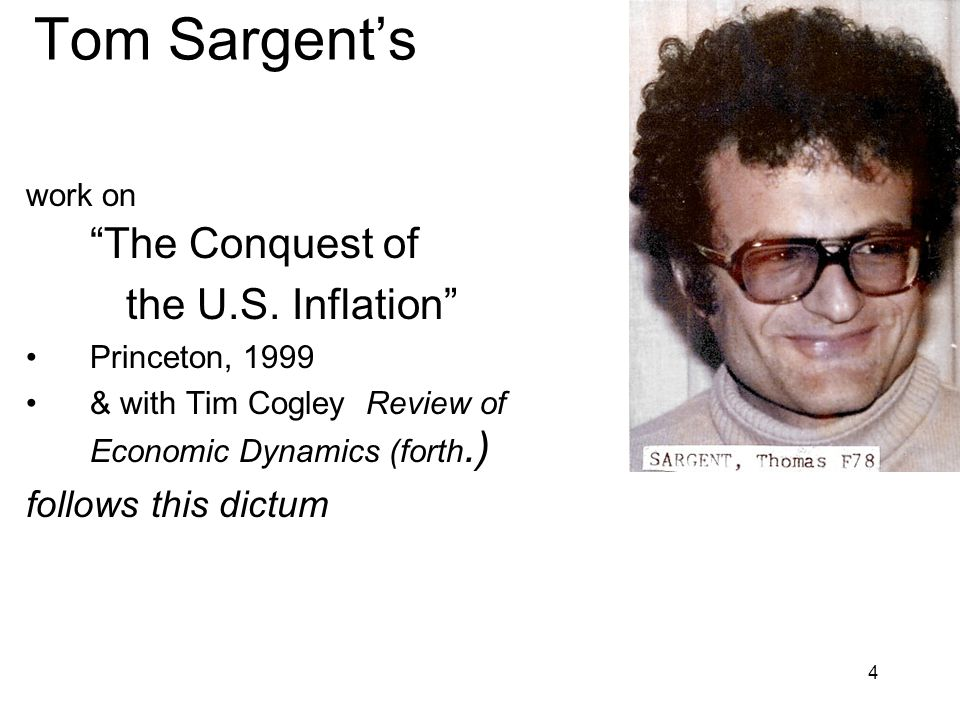 Tom Sargent's the U.S. Inflation follows this dictum