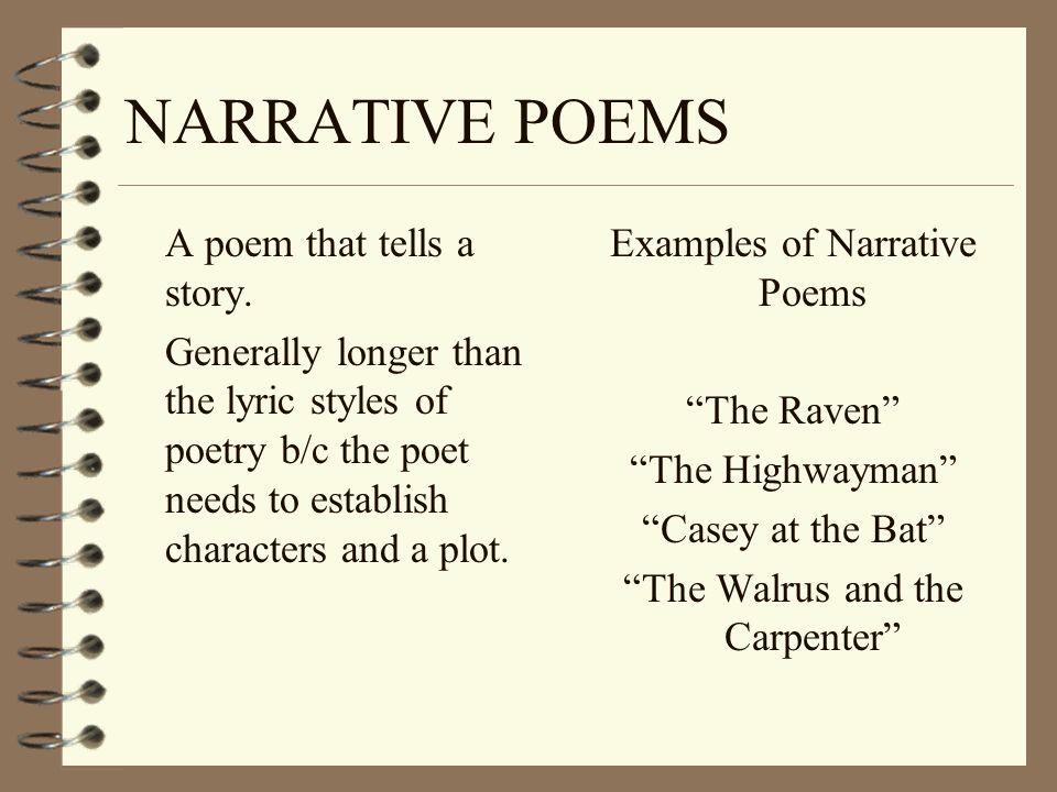 NARRATIVE POEMS A poem that tells a story.