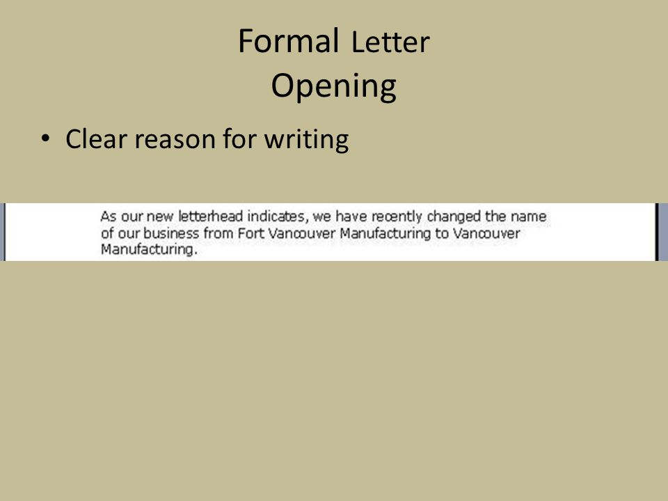 Formal Letter Opening Clear reason for writing