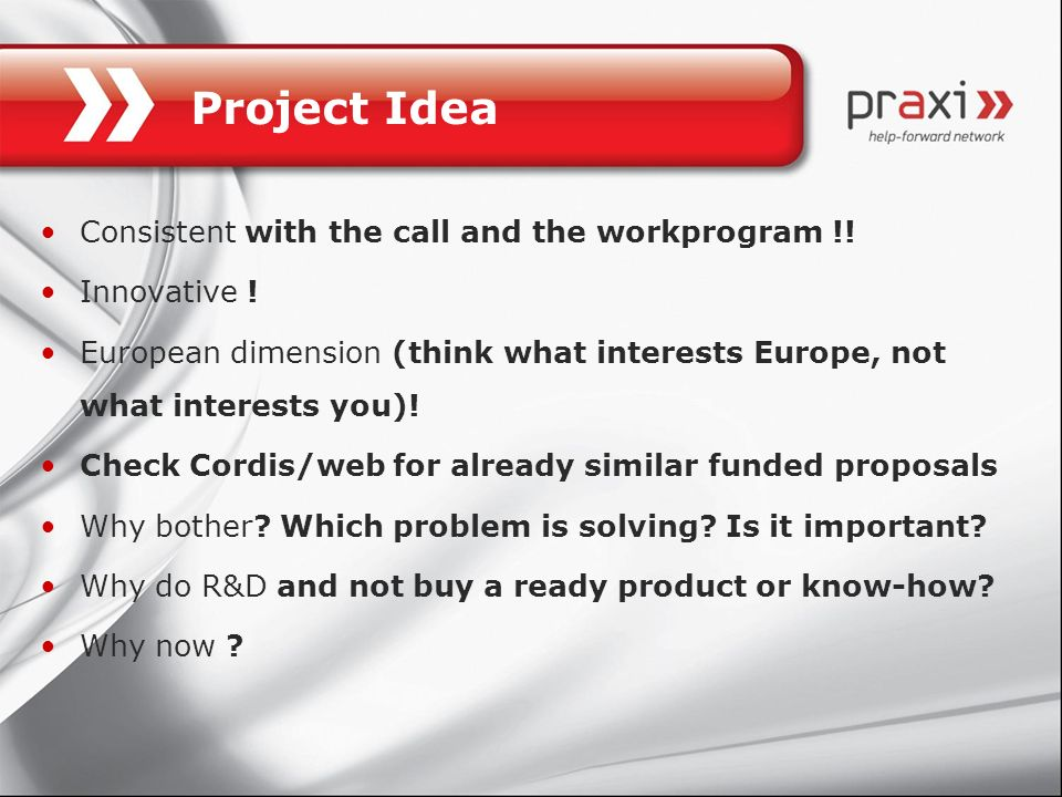 Project Idea Consistent with the call and the workprogram !!
