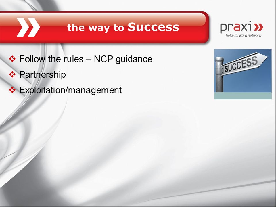 the way to Success Follow the rules – NCP guidance Partnership